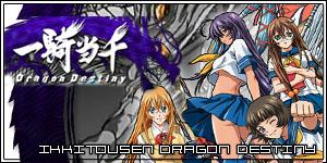 IkkiTousen Dragon Destiny