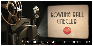 Bowling Ball Cineclub